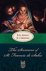 Sermons of St Francis de Sales for Advent and Christmas