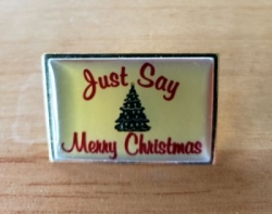 Just Say Merry Christmas Pin