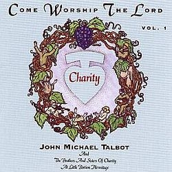 Come Worship the Lord Volume 1 - John Michael Talbot - Music CD