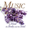Music to Heal the Body and Soul - CD
