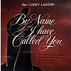By Name I Have Called You - Carey Landry - Music CD